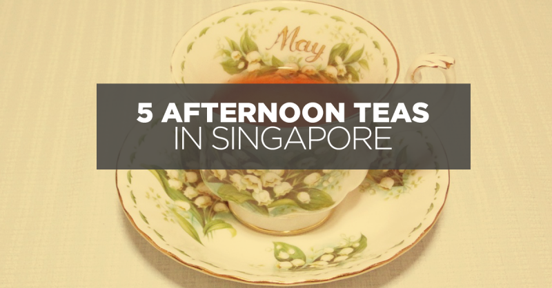 5 Afternoon Teas In Singapore Worth Taking Leave For
